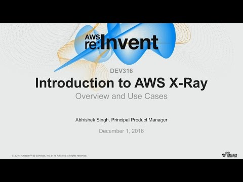 AWS re:Invent 2016: NEW LAUNCH! Introduction to AWS X-Ray (D