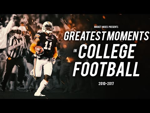Greatest Moments in College Football || 2010-2017