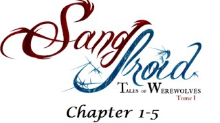 Sang-Froid: Tales of werewolves LONG PLAY Chapter 1-5