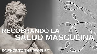 CIENCIA PARA LA GENTE: Recobrando la Salud Masculina - Ernesto Prieto Gratacós