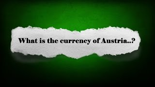 What is the currency of Austria..? General Knowledge ( Gk ) (QUIZ)