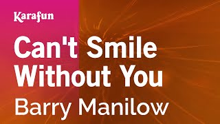 Karaoke Can't Smile Without You - Barry Manilow *