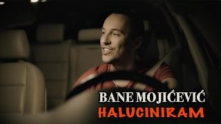 Смотреть клип Bane Mojicevic - Haluciniram