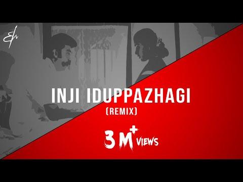 Inji Iduppazhagi. Sathiq  Remix