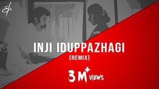 Inji Iduppazhagi - (R.M. Sathiq | Remix)