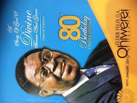 80TH BIRTHDAY CELEBRATION OF ELDER FELIX O. A. OHIWEREI