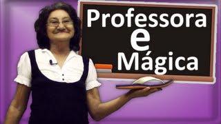Aulas da Irene - Além de Professora é Mágica