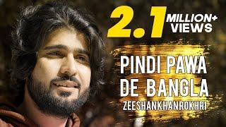 Pindi Pawa Daay Bangla New Song Zeeshan Rokhri Latest Song 2021