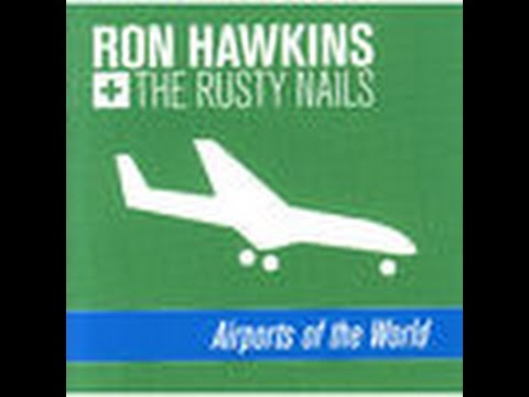 Airports Of The World Full Album | Ron Hawkins and The Rusty Nails