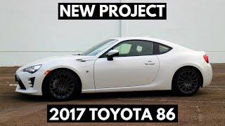 New Project Car - 2017 Toyota 86!