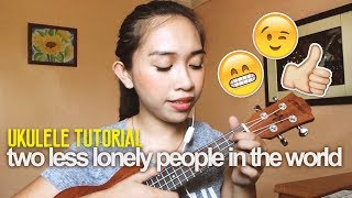 Two Less Lonely People in the World (Kita Kita OST) Ukulele Tutorial + Plucking