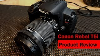 Canon Rebel T5i Product Review