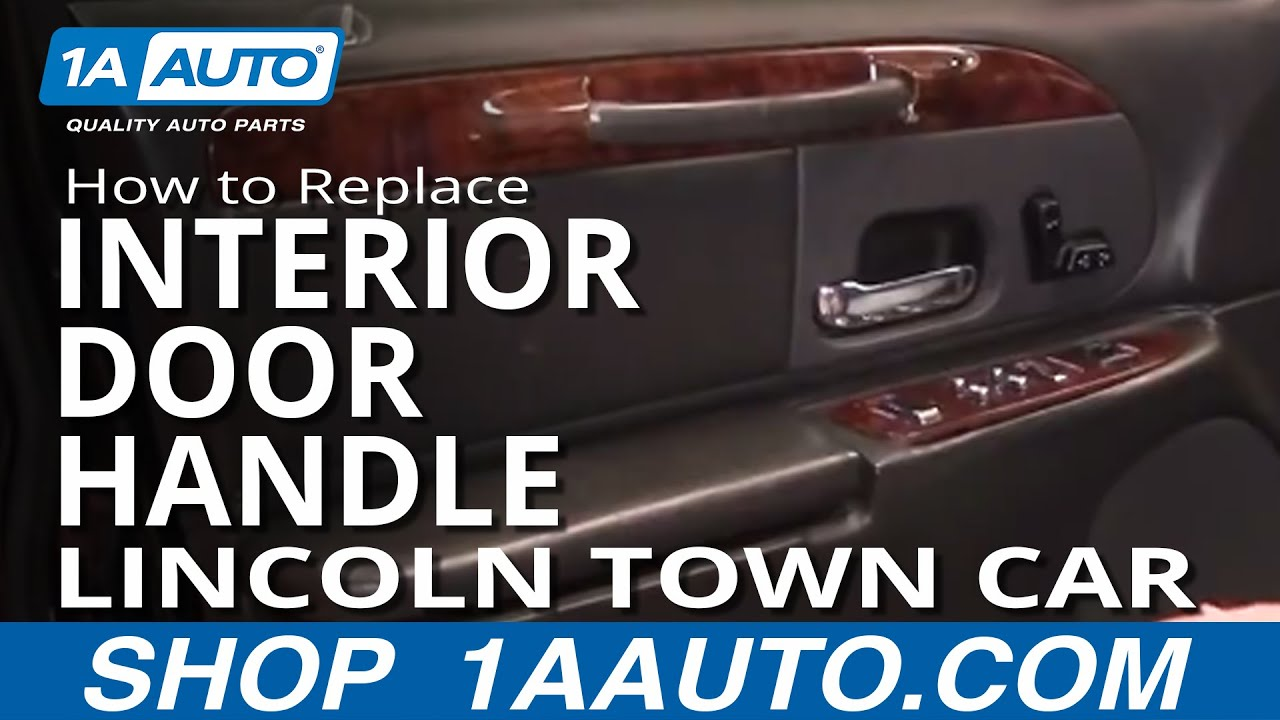 How To Install Replace Inside Door Handle Lincoln Town Car