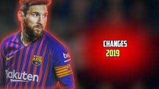 ►Lionel Messi 2019 ► Changes - XXXTentacion • Skills & Goals