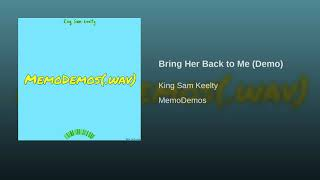 Bring Her Back to Me (Demo)