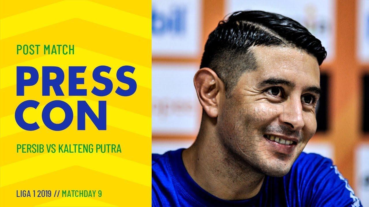 Download Post-match Press Conference Pekan 9 LIGA 1 2019 PERSIB 2-0 Kalteng Putra