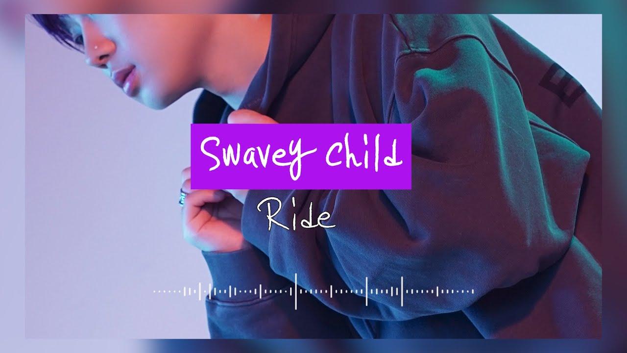 Swavey Child(스웨비차일드) -  Ride (Official Lyric Video)