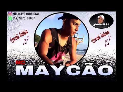 MC MAYCÃO- LARALI LALAIA - (DJ JERAS)
