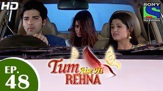 Tum Aise Hi Rehna - तुम ऐसे ही रहना - Episode 48 - 14th January 2015