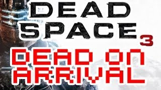 Dead Space 3 is Dead On Arrival