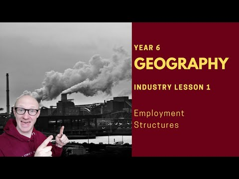 Geography | Industry | Employment Structures  Lesson 1