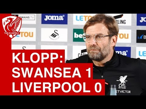 Swansea 1-0 Liverpool | Jurgen Klopp Post Match Press Conference