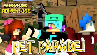 MINECRAFT SURVIVAL ADVENTURE SERIES | PET PARADE! | CHAD, DOLLASTIC & AUDREY