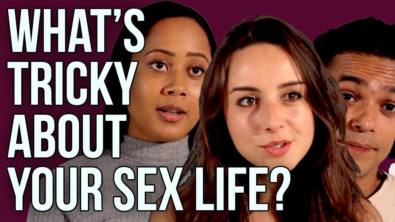 What's Tricky About Your Sex Life?