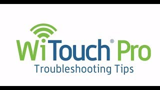 WiTouch Pro: Troubleshooting