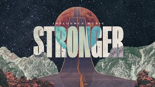 Stronger (Official Audio) | Influence Music & Matt Gilman