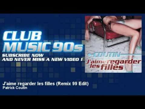 Patrick Coutin  J'aime regarder les filles  Remix 99 Edit  ClubMusic90s