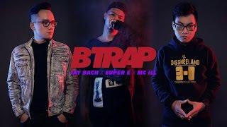 B TRAP - Super E x MC ILL x Jay Bach | Official MV