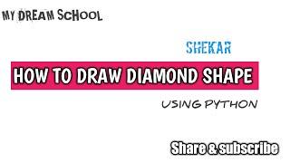 ||Drawing diamond shape using python||