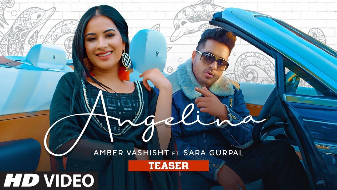 Song Teaser ► Angelina | Amber Vashisht Ft. Sara Gurpal | Nirmaan | Releasing 2 August 2021