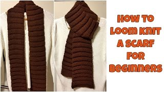 How To Loom Knit A Scarf for Beginners