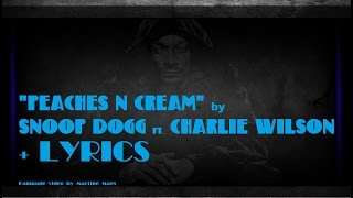 """Peaches N Cream"" by SNOOP DOGG ft. CHARLIE WILSON + LYRICS Mp3"