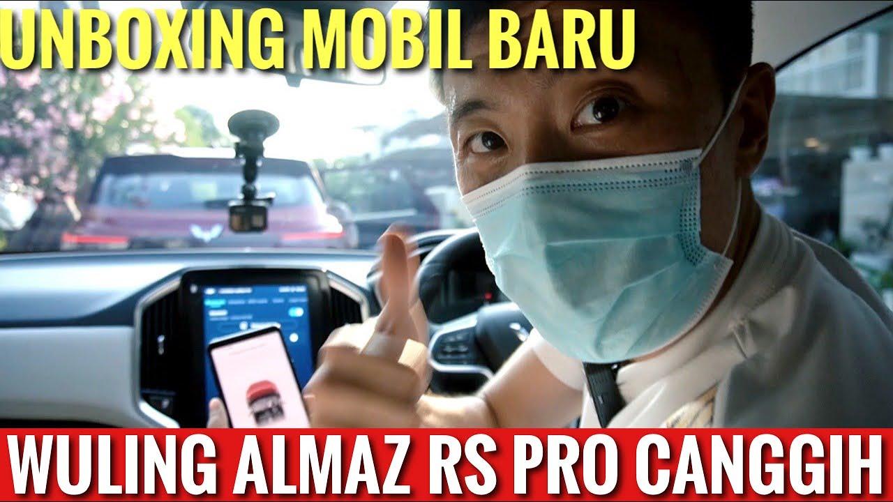UNBOXING WULING ALMAZ RS DAN LANGSUNG NYOBAIN MOBIL CANGGIH FUTURISTIK INI!