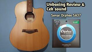 Senar Akustik Orphee SA 37 || Unboxing Review & Ceksound