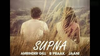 Supna | Amrinder Gill |B Praak | Jaani|Best of Amrinder gill songs