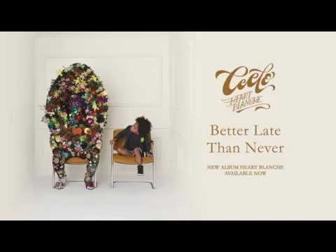 CeeLo - Better Late Than Never