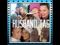 HUSBAND TAG | What does he REALLY know?!?
