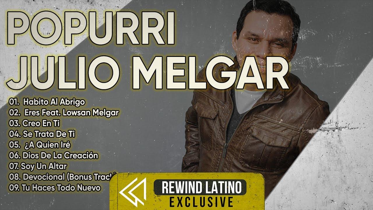 LAS MEJORES CANCIONES DE JULIO MELGAR - JULIO MELGAR SUS MEJORES EXITOS MIX - GRANDES ÉXITOS
