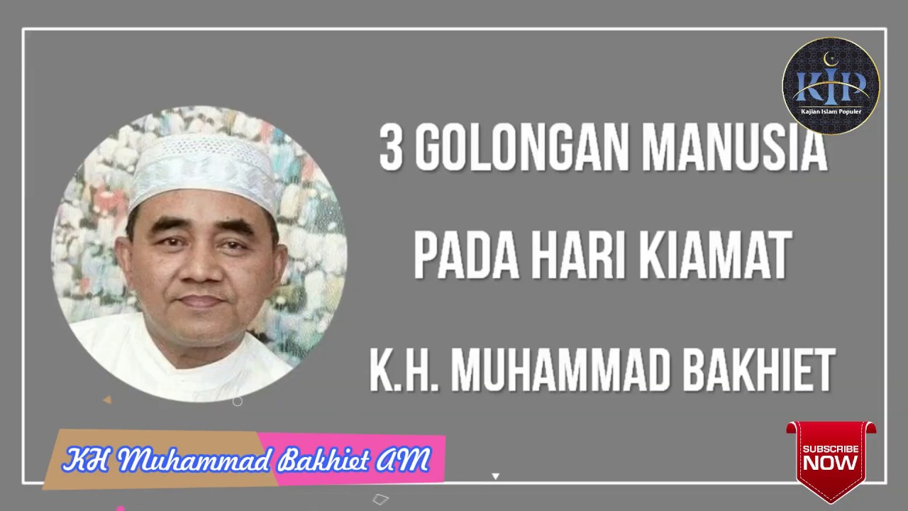 3 Golongan Manusia pada hari kiamat II  KH Muhammad Bakhiet AM