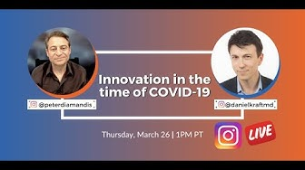 INNOVATION IN THE TIME OF COVID-19 | IG Live: Peter Diamandis x Daniel Kraft, M.D.