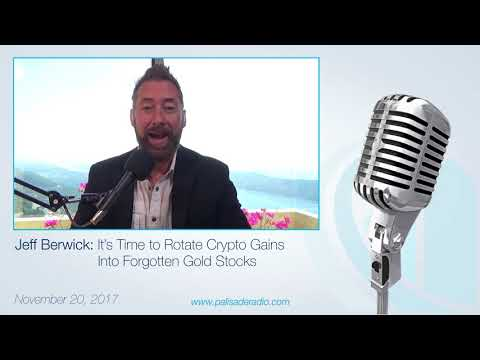 Jeff Berwick: It's Time to Rotate Crypto Gains Into Forgotten Gold Stocks