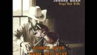 "JOHNNY BUSH - ""WARM RED WINE"""