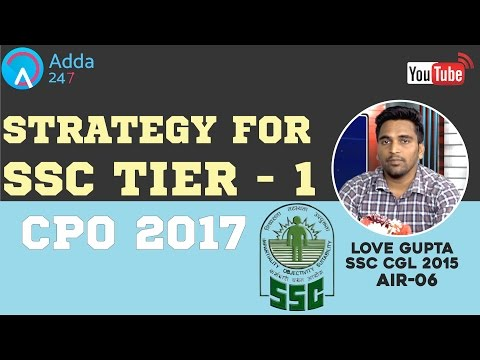Strategy For SSC Tier - 1 CPO 2017 By Love Gupta (AIR-06)SSC CGL 2015 - Online Coaching SSC CGL