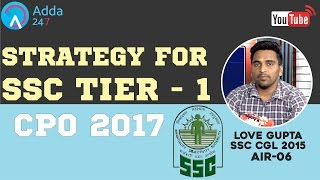 Strategy For SSC Tier - 1 CPO 2017 By Love Gupta (AIR-06)SSC CGL 2015 - Online Coaching SSC CGL Video