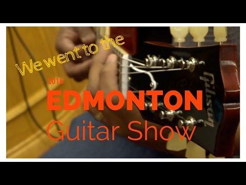 I went to The Edmonton Guitar Show 2016