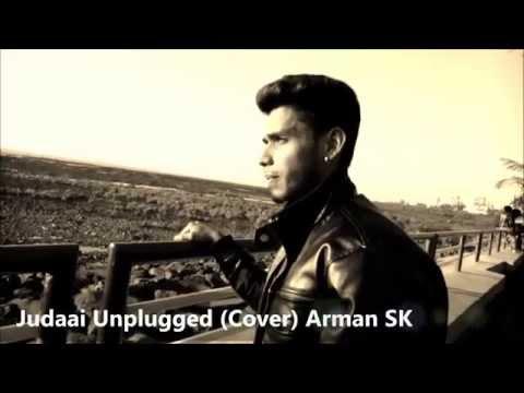 Judaai Unplugged BADLAPUR (cover) Arman SK